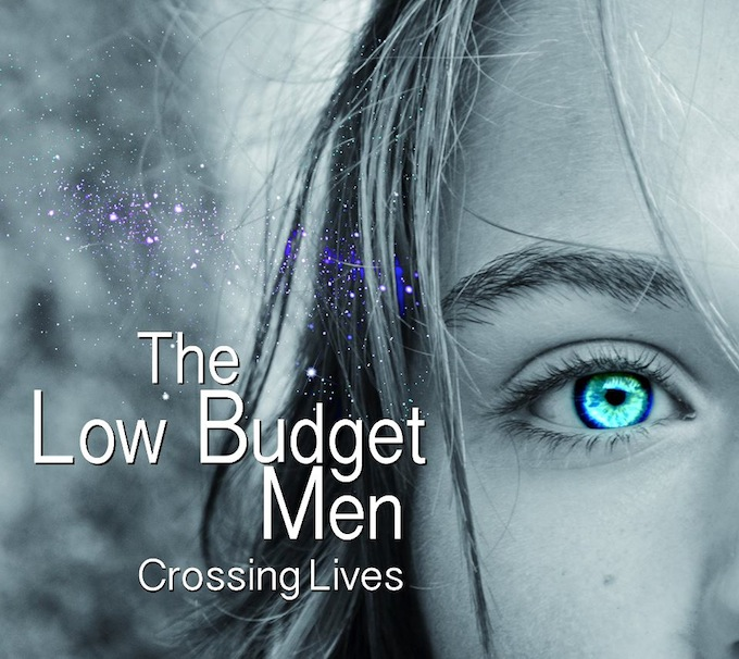 Crossing Lives by the Low Budget Men