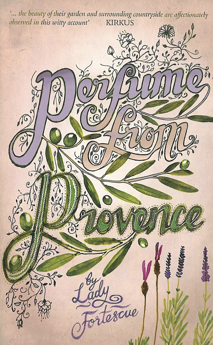 Perfume From Provence by Lady Winifred Fortescue