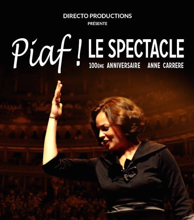 Piaf! Le Spectacle starring Anne Carrere