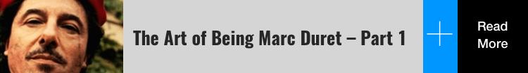 Marc Duret Part 1